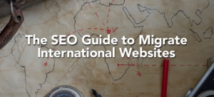 The SEO Guide to Migrate International Websites